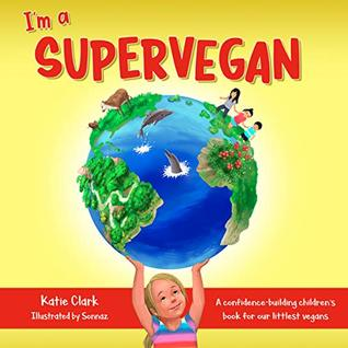 I'm a supervegan, vegan children's book
