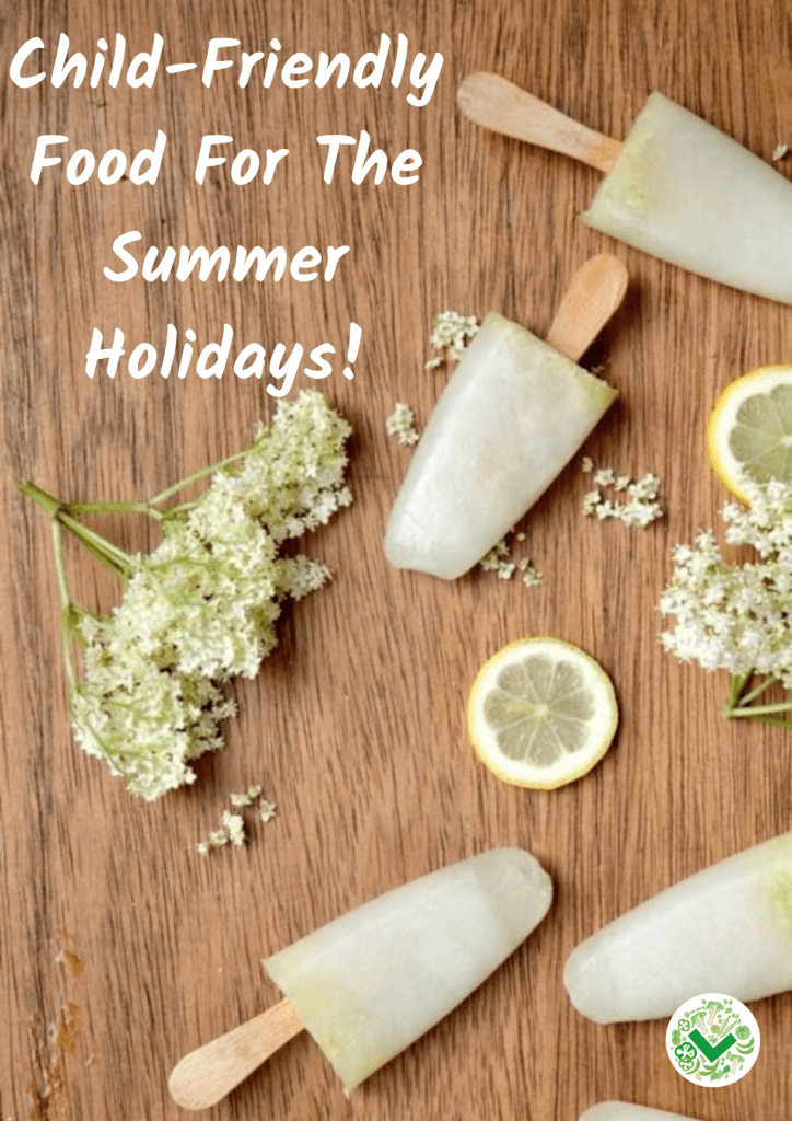 Child-Friendly Food For The Summer Holidays